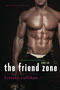 Kristen Callihan, Sports - The Friend Zone (Game On) (Volume 2) - http://lowpricebooks.co/2016/09/the-friend-zone-game-on-volume-2/