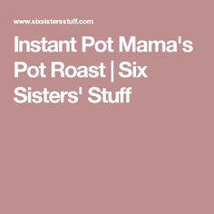 Instant Pot Mama's Pot Roast | Six Sisters' Stuff