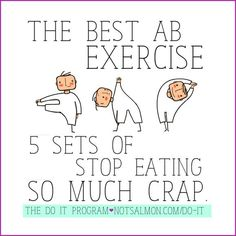 """5 Sets of """"Stop Eating So Much Crap!"""""""