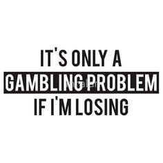 #Gambling #Problem Funny TShirt