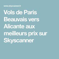 Vols de Paris Beauvais vers Alicante aux meilleurs prix sur Skyscanner