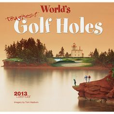 World's Toughest Golf Holes Wall Calendar: Enjoy an outrageous look at some of the world's most insanely adverse golf holes. Each of these whacky greens is accompanied by an equally hilarious narrative. http://www.calendars.com/Golf/Worlds-Toughest-Golf-Holes-2013-Wall-Calendar/prod201300004072/?categoryId=cat00407=cat00407#