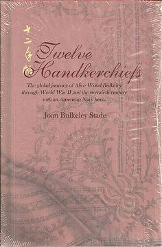 Twelve Handkerchiefs: The Global Journey of Alice Wood Bu... https://www.amazon.com/dp/1880397455/ref=cm_sw_r_pi_dp_x_Lc21xbAGSK2GG