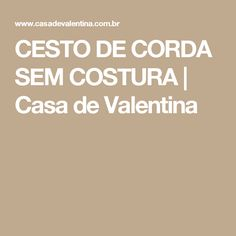 CESTO DE CORDA SEM COSTURA   Casa de Valentina