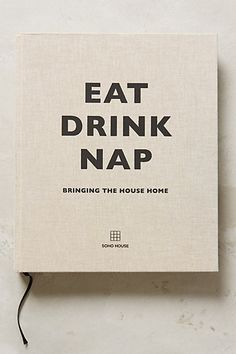 Eat Drink Nap #anthroafave #anthropologie #anthroregistry Sounds very spa life to moi!