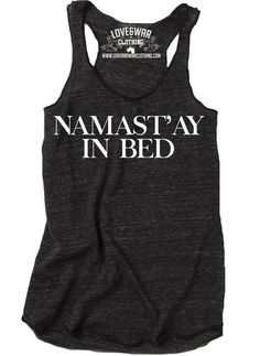 Namast'ay in bed Top - LOVEANDWARCLOTHING