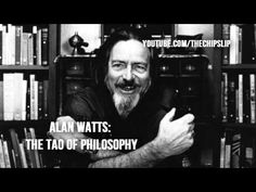Alan Watts - The Tao of Philosophy (Full Lecture) https://www.youtube.com/watch?v=bE6mRYypmJY