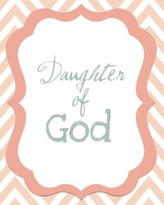 INSTANT DOWNLOAD Daughter of God - 8x10 printable graphic art, pink chevron, download, lds art, motivational