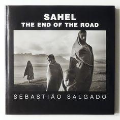 SAHEL: The End of the Road | Sebastiao Salgado