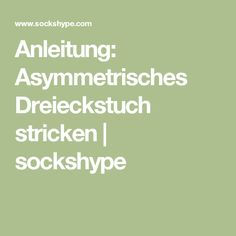 Anleitung: Asymmetrisches Dreieckstuch stricken | sockshype