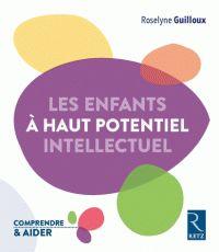 Les élèves à haut potentiel intellectuel / Roselyne Guilloux. Retz. 2016              159.95 GUI               http://hip.univ-orleans.fr/ipac20/ipac.jsp?menu=search&index=.IN&term=978-2-7256-3408-1