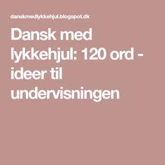 Dansk med lykkehjul: 120 ord - ideer til undervisningen
