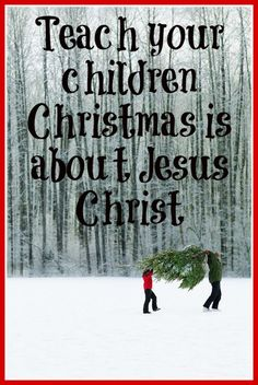 TEACH THEM....IT IS NOT ABOUT THE GIFTS...HOW MANY GIFTS...THE MOST EXPENSIVE GIFTS...TEACH THEM TO KNOW THAT JESUS IS THE REASON FOR THE SEASON......