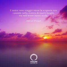 L'unico vero viaggio verso la scoperta non consiste nella ricerca di nuovi luoghi, ma nell'avere nuovi occhi. (Marcel Proust)