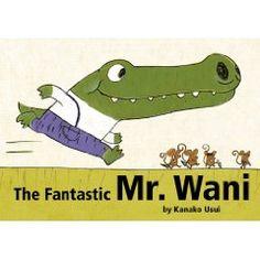 The Fantastic Mr. Wani by Kanako Usui