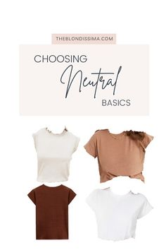 Choosing Neutral Basics - The Blondissima Cute Fashion, Fashion Ideas, Wearing All Black, Stylish Clothes For Women, What's Your Style, Shades Of Beige, Basic Tees, Cool Fabric, White Tees
