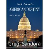 Jack Canon's American Destiny: TO SOMEDAY HAVE THE POWER--TO DEDICATE THE HIGHEST OFFICE IN THE LAND @gregsandora #book