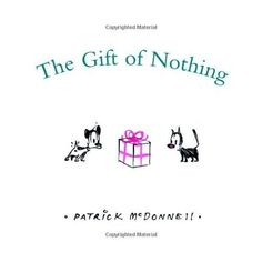 What can Mooch the cat give Earl the dog when Earl has everything? The answer, of course, is nothing. This simple picture book story feat...