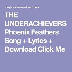THE UNDERACHIEVERS Phoenix Feathers Song + Lyrics + Download  Click Me