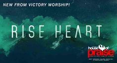 Victory Worship's Rise Heart is Now Available! | Servant's Quill