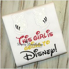 This Girl is Going to Disney Shirt- Embroidered Disney Girls Shirt- Disney Trip Shirt- Girls Disney Trip Shirt