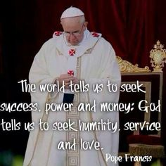 Pope Francis quotes. Catholic. Catholics