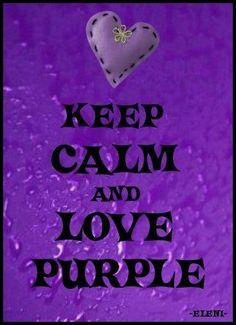 Keep calm and love purple Purple Love, Purple Lilac, All Things Purple, Shades Of Purple, Deep Purple, Purple Stuff, Purple Hearts, 50 Shades, Purple Thoughts