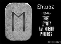 Ehwaz - Trust, Loyalty, Partnership