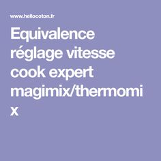 Equivalence réglage vitesse cook expert magimix/thermomix
