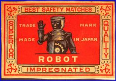Robot Impregnated .   A marvel of modern science  1900s Robot Match Box Label (Japan)