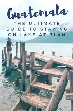 The ultimate guide to traveling in Lake Atitlan. Where to stay in Lake Atitlan. A guide to the towns of Lake Atitlan. What to do in Lake Atitlan
