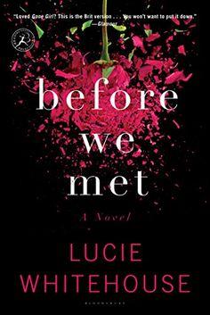 Before We Met: A Novel by Lucie Whitehouse http://www.amazon.com/dp/B00GC53AEU/ref=cm_sw_r_pi_dp_jXlkxb0A7YXAV