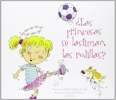 Crianza con apego: libros, material educativo y juguetes respetuosos: ¿Las princesas se lastiman las rodillas?