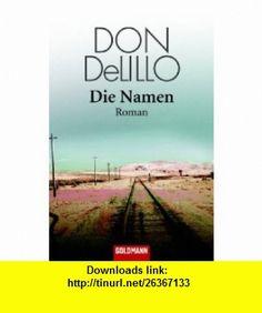 Die Namen (9783442455997) Don DeLillo , ISBN-10: 3442455995  , ISBN-13: 978-3442455997 ,  , tutorials , pdf , ebook , torrent , downloads , rapidshare , filesonic , hotfile , megaupload , fileserve