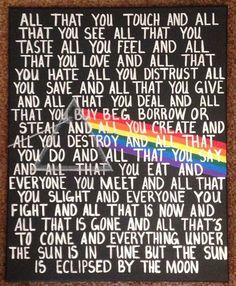 Hand painted canvas with the lyrics for Eclipse by Pink Floyd, with a Dark Side of the Moon background. Poster Pink Floyd, Pink Floyd Art, Rock Logos, Pink Floyd Lyrics, Pink Floyd Quotes, Fallout Boy, Musica Punk, Hand Painted Canvas, Trendy Wallpaper