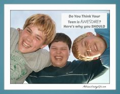 Do You Think Your Teen is Awesome? Here's Why You Should! #AdriansCrazyLife #Parenting #Tweens/Teens #Relationships