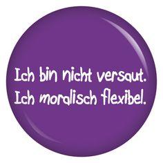 kiwikatze Button Ich bin nicht versaut. Ich bin moralisch flexibel.