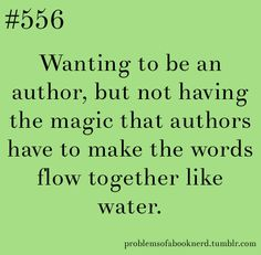 Book Nerd Problems --- yeesh, why am I so dumb that I can't even write........... ahhhhhh wish I could