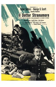 dr. strangelove or: how i learned to stop worrying and love the bomb • dir. stanley kubrick •1964 •italian poster