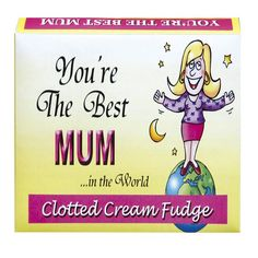 Clotted Cream Fudge - You're The Best Mum £4.99 FREE UK Delivery.  http://www.ragstorichesuk.com/gifts/confectionery/clotted-cream-fudge-you-re-the-best-mum-detail