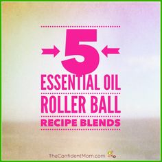 5 Must-Have Essential Oil Rollerball Recipes