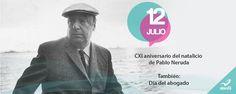 12 de julio CXI aniversario del natalicio de Pablo Neruda