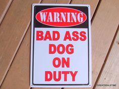 NO TRESPASSING METAL SIGN,Dog Warning Signs,Beware Bad Ass Dog on Duty Fun Signs #NOTRESPASSING