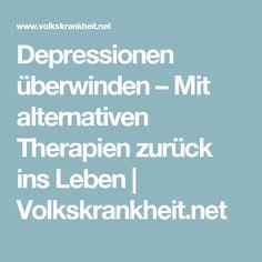 Depressionen überwinden – Mit alternativen Therapien zurück ins Leben   Volkskrankheit.net