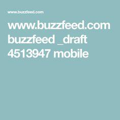 www.buzzfeed.com buzzfeed _draft 4513947 mobile