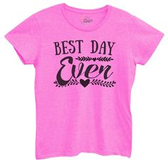 Womens Best Day Ever Tshirt