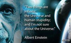 """""""Due cose sono infinite: l'Universo e la stupidità umana; ma non sono sicuro a proposito dell'Universo."""" """"Two things are infinite: the Universe and human stupidity; and I'm not sure about the Universe."""" Albert #Einstein"""