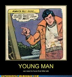 There comes a time in every boy wonder's life when...