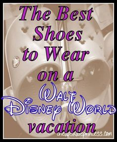 Ideas on the best shoes to wear on a Walt Disney World vacation - From sandals to tennis shoes