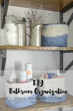 DIY Dip Dye Cloth Baskets and Open Shelving for Bathroom organization over the toilet! So clever, and I love the price tag.